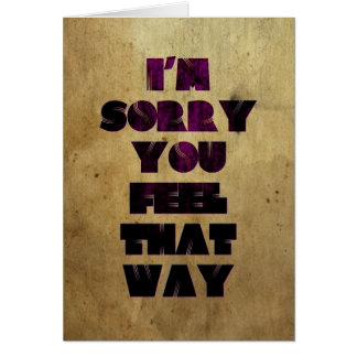 Es tut mir leid Sie Gefühl das Weise Grußkarte