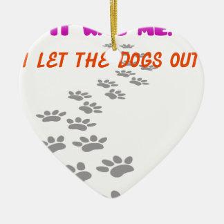 es war, das ich, ließ I die Hunde heraus Keramik Herz-Ornament