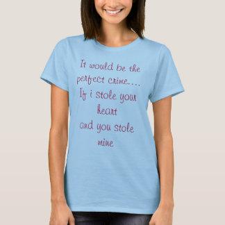 Es würde das perfekte Verbrechen sein T-Shirt