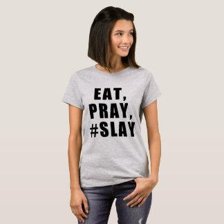 ESSEN SIE, BETEN SIE, #SLAY T-Shirt