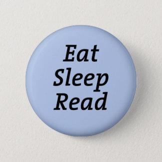 Essen Sie den gelesenen Schlaf Runder Button 5,7 Cm