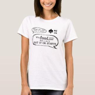 ESSEN Sie ES ODER VERHUNGERN Sie - T-Shirt
