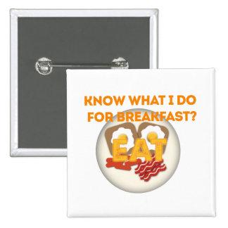 Essen Sie Frühstück Anstecknadelbutton