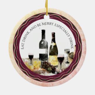 Essen Sie Getränk ist fröhliche Wein Rundes Keramik Ornament