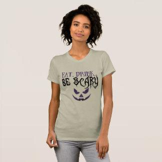 Essen Sie. Getränk. Seien Sie beängstigender T - T-Shirt