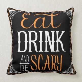 Essen Sie Getränk und seien Sie beängstigender Kissen