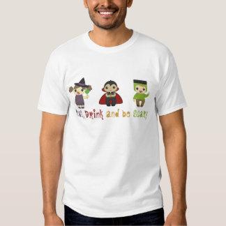 Essen Sie, Getränk und seien Sie furchtsam T-shirt