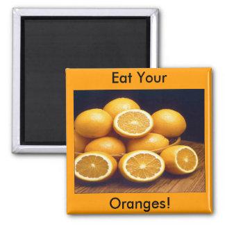 Essen Sie Ihre Orangen Quadratischer Magnet