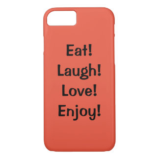 Essen Sie! Lachen! Liebe! … Zitat iPhone 7 Fall iPhone 7 Hülle