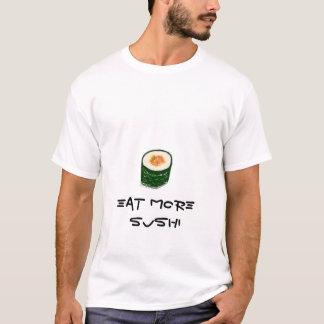 Essen Sie mehr Sushi-Shirts T-Shirt