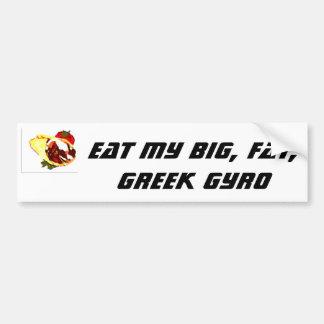 Essen Sie meinen großen, fetten, griechischen Autoaufkleber