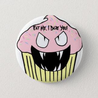 Essen Sie mich! Ich wage Sie! hinterer Knopf des Runder Button 5,7 Cm