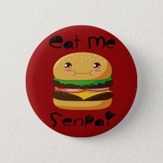 Essen Sie mich Senpai! Runder Button 5,1 Cm