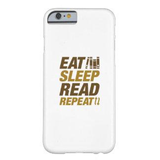 Essen Sie Schlaf gelesene Wiederholung Barely There iPhone 6 Hülle