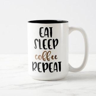 Essen Sie Schlaf-Kaffee-Wiederholung Zweifarbige Tasse