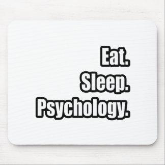 Essen Sie. Schlaf. Psychologie Mauspad