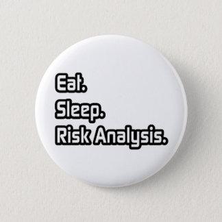Essen Sie. Schlaf. Risiko-Analyse Runder Button 5,7 Cm