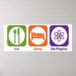 Essen Sie Schlaf tun Physik Plakat