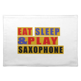 Essen Sie Schlaf und Spiel SAXOPHON Tischset