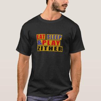 Essen Sie Schlaf und Spiel ZITHER T-Shirt