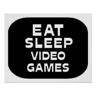 Essen Sie Schlaf-Videospiele Plakat