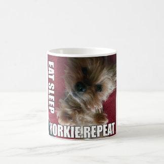 Essen Sie! Schlaf! Yorkie! Wiederholung! :) Kaffeetasse
