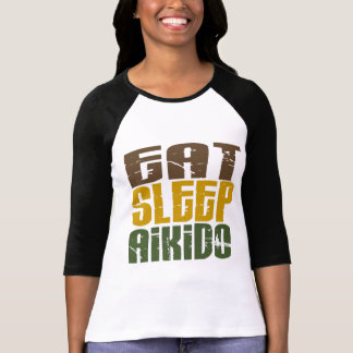 Essen Sie SchlafAikido 1 T-Shirt