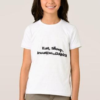 Essen Sie, schlafen Sie, atmen Sie… Tanzt-shirt T-Shirt
