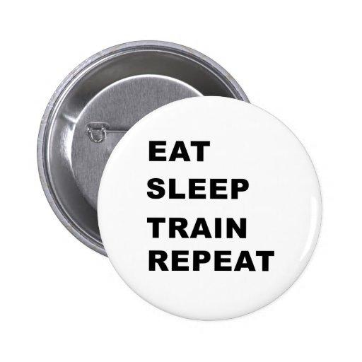 Essen Sie, schlafen Sie, bilden Sie aus, Anstecknadelbutton