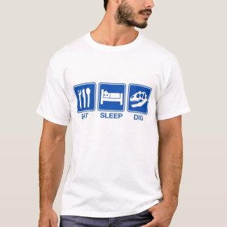 ESSEN SIE, SCHLAFEN SIE, GRABEN SIE T-Shirt