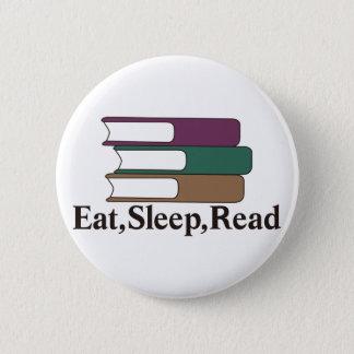 Essen Sie, schlafen Sie, lesen Sie Runder Button 5,7 Cm
