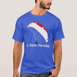 Essen Sie, schlafen Sie, Paraglide T - Shirt