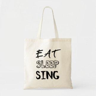 Essen Sie, schlafen Sie, singen Sie Tasche