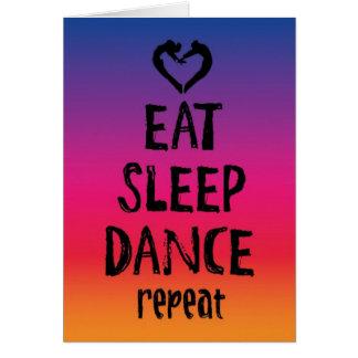 Essen Sie, schlafen Sie, tanzen Sie Karte