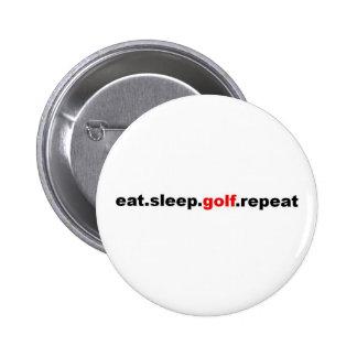 essen Sie Schlafgolfwiederholung Runder Button 5,7 Cm