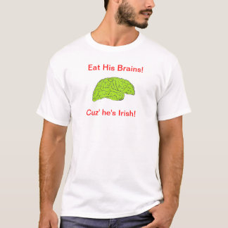 Essen Sie seine Gehirne! T-Shirt