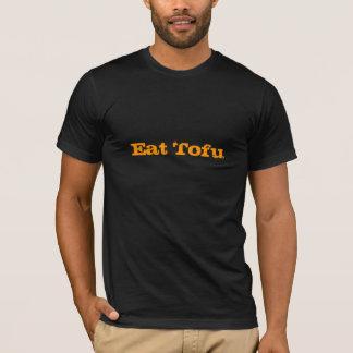 Essen Sie Tofu T-Shirt