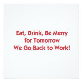 Essen Sie, trinken Sie, seien Sie für Morgen Quadratische 13,3 Cm Einladungskarte
