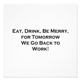 Essen Sie trinken Sie seien Sie für Morgen Ankündigungen