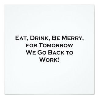 Essen Sie, trinken Sie, seien Sie für Morgen Ankündigungen