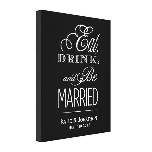Essen Sie, trinken Sie, seien Sie verheiratete Lei Gespannter Galeriedruck