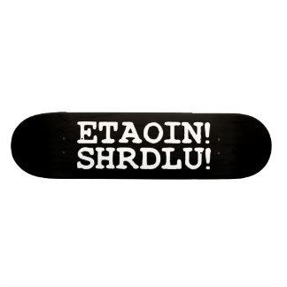 ETAOIN! SHRDLU! BEDRUCKTE SKATEBOARDDECKS