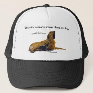 Etikette ist, den Hund zu tadeln Truckerkappe