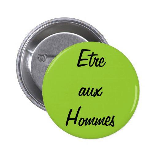 """""""Etre ZusatzHommes"""" Knopf Anstecknadelbutton"""