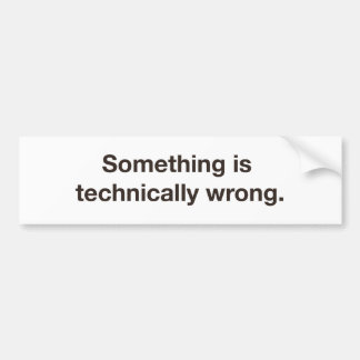 Etwas ist technisch falsch autoaufkleber