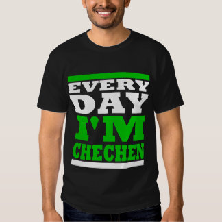Every Day I' m Chechen Black Tshirt
