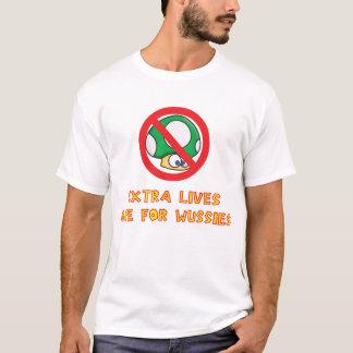 Extraleben sind für Wussies T-Shirt