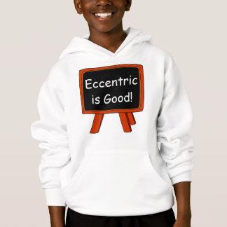 Exzentriker ist gut hoodie