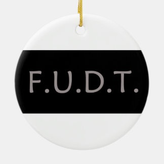 F.U.D.T. - Weihnachtsverzierung! KEIN Trumpf! Keramik Ornament