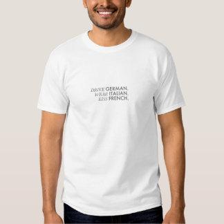 Fahren Sie Deutschen. Tragen Sie Italiener. Küssen T-shirt